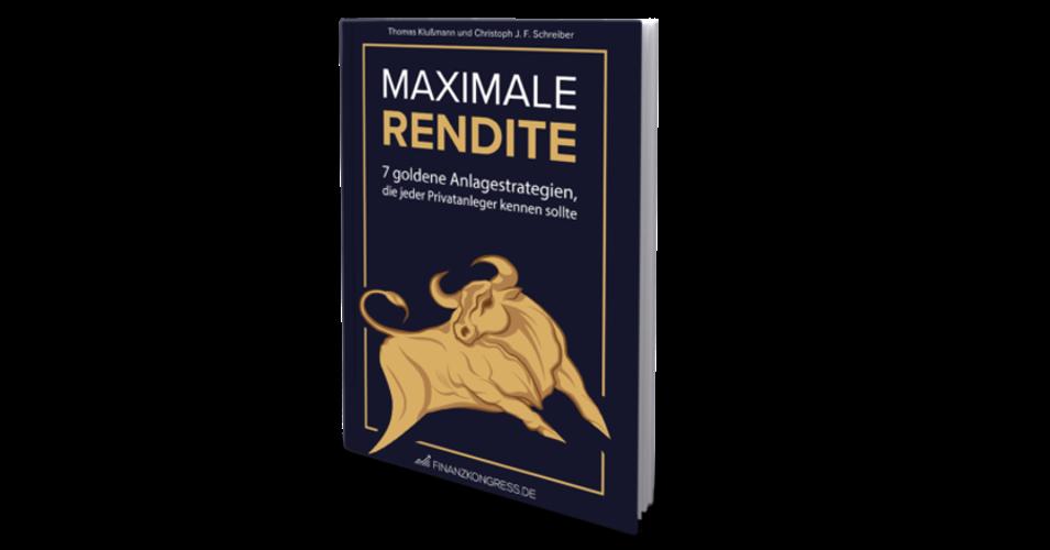 Maximale Rendite - 7 folgende Anlagestrategien Gratis Buch