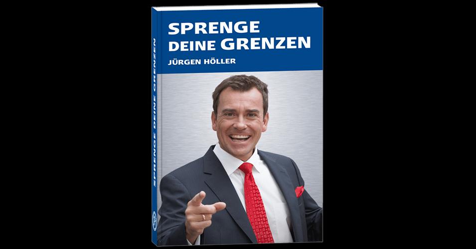 Sprenge Deine Grenzen - Jürgen Höller