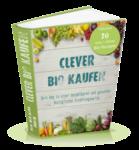 Clever Bio kaufen - Mein Weg zu Bio