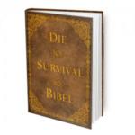 Die Survival Bibel ist das ultimative Überlebenshandbuch