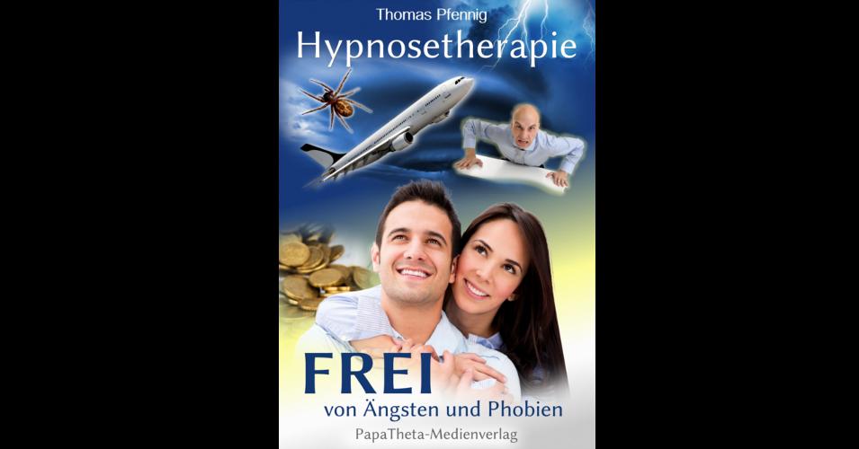 Endlich Ängste und Phobien los werden - Hypnosetherapie