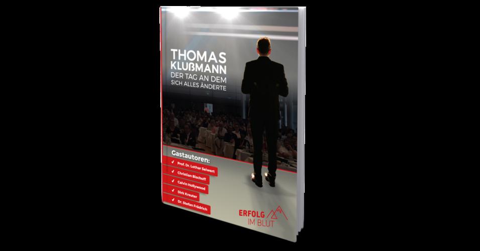 Der Tag an dem sich alles änderte - Erfolg im Blut von Thomas Klußmann