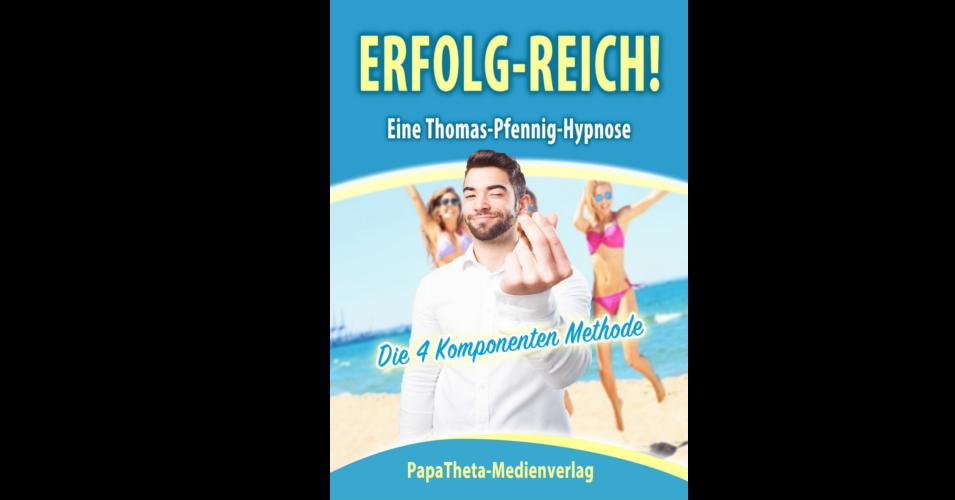 ERFOLG-REICH - Die 4 Komponenten Methode