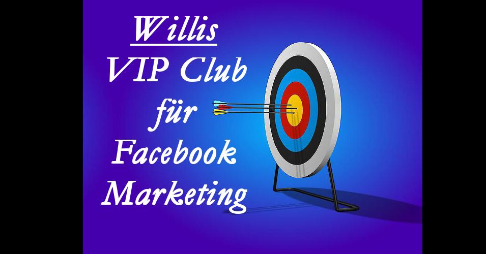 Willis VIP Club für Facebook Marketing